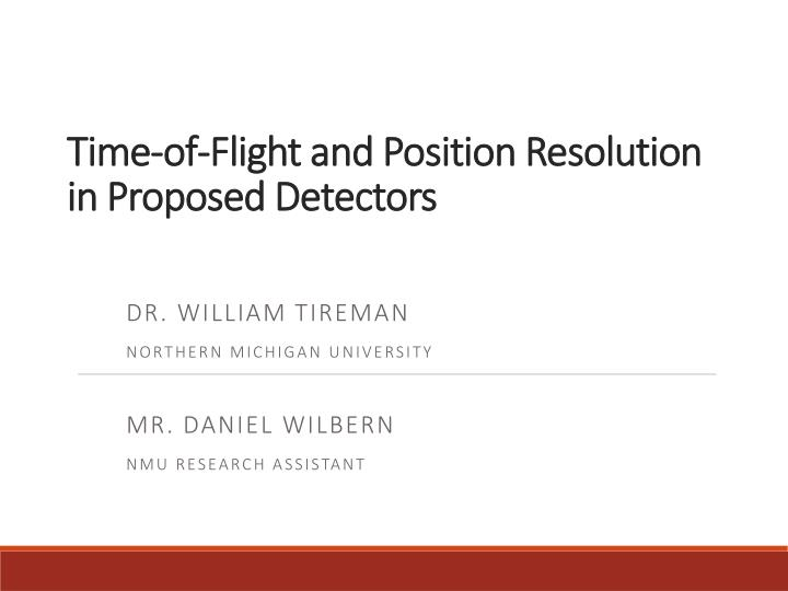 time of flight and position resolution in proposed detectors n.
