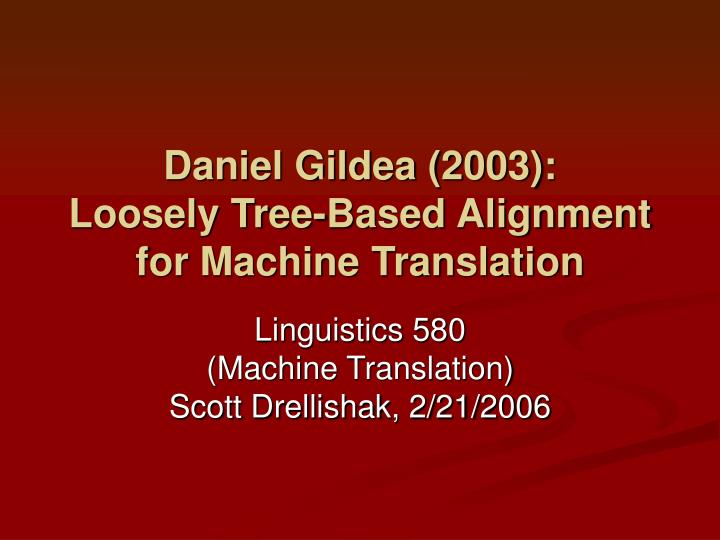 daniel gildea 2003 loosely tree based alignment for machine translation n.