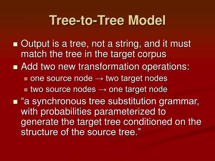 Tree-to-Tree Model