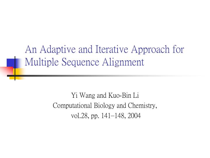 an adaptive and iterative approach for multiple sequence alignment n.