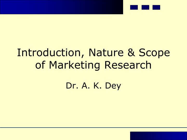 introduction nature scope of marketing research n.