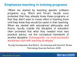 emphasize teaching in training programs