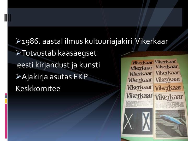 1986. aastal ilmus kultuuriajakiri  Vikerkaar
