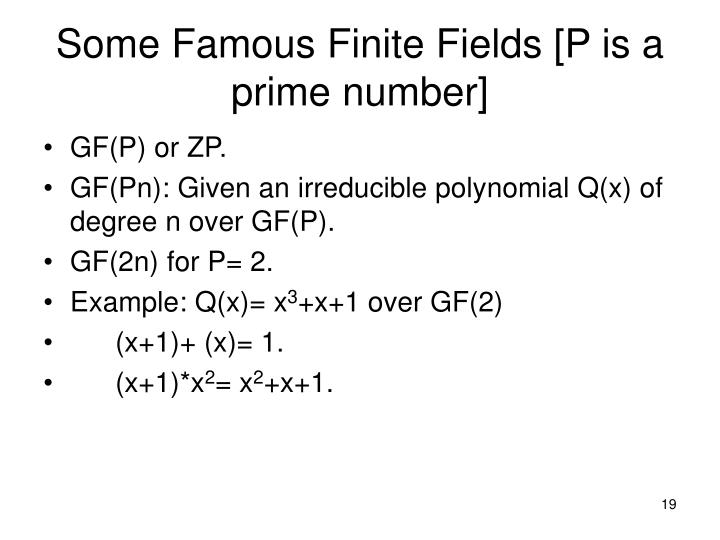 Some Famous Finite Fields [P is a prime number]