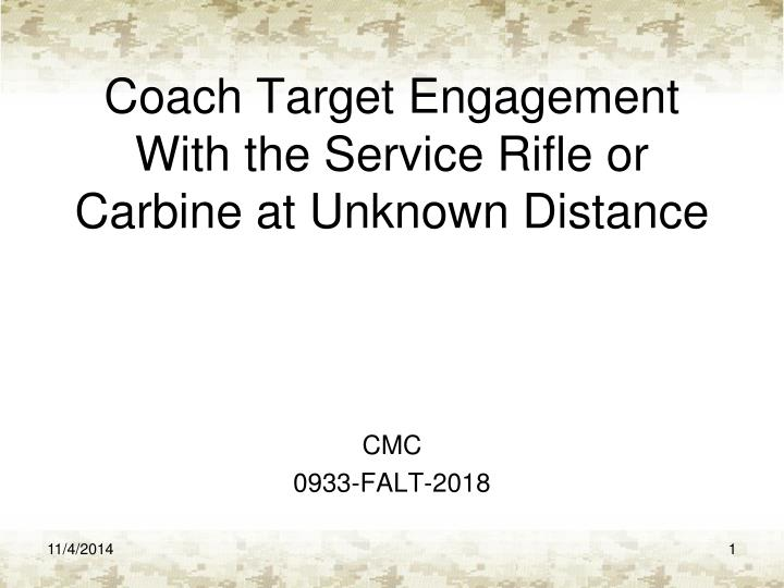coach target engagement with the service rifle or carbine at unknown distance n.