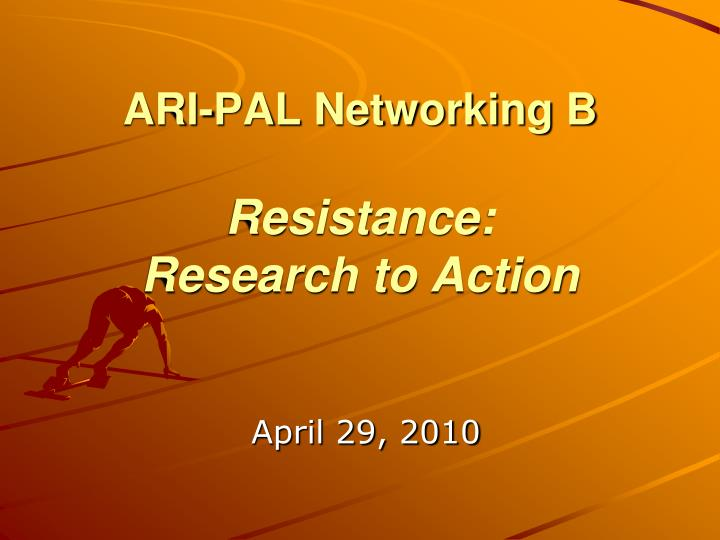 ari pal networking b resistance research to action n.
