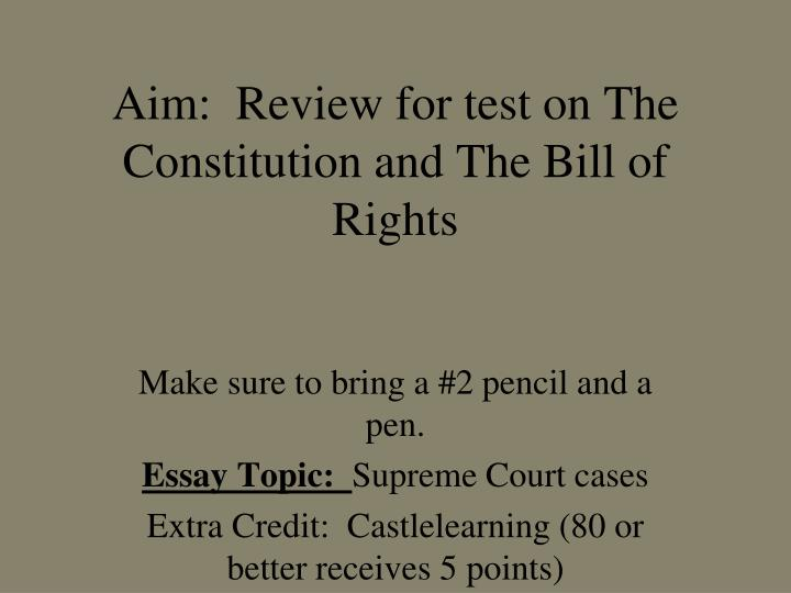 aim review for test on the constitution and the bill of rights n.