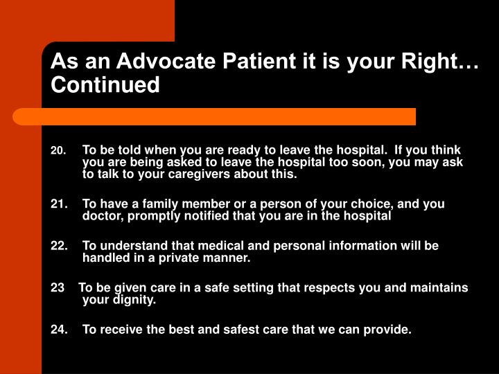 As an Advocate Patient it is your Right…