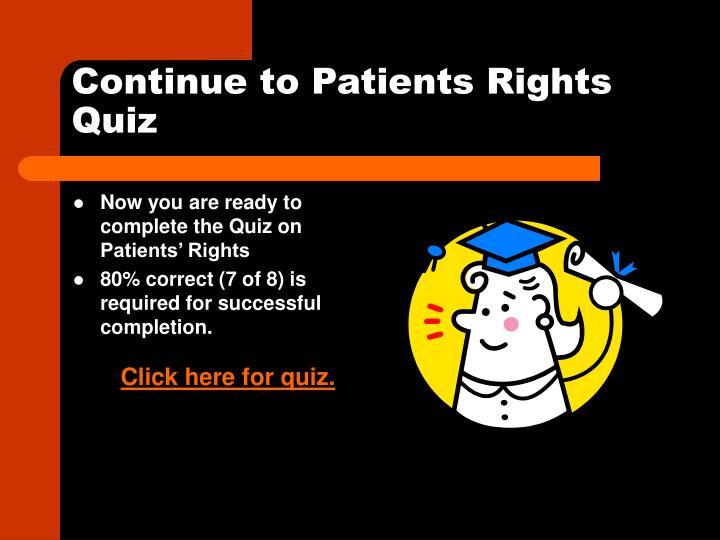 Continue to Patients Rights Quiz