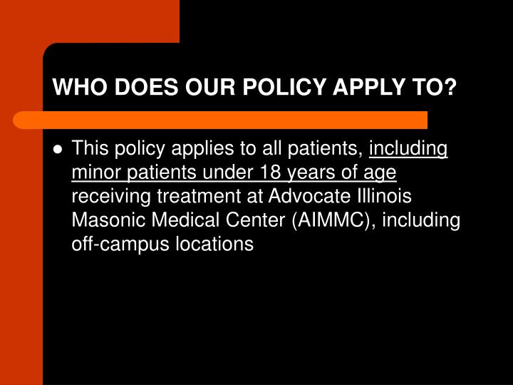 WHO DOES OUR POLICY APPLY TO?