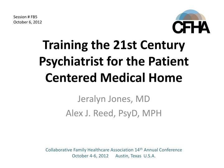 training the 21st century psychiatrist for the patient centered medical home n.