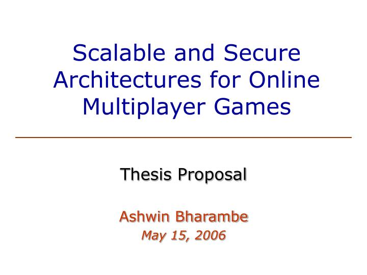 scalable and secure architectures for online multiplayer games n.
