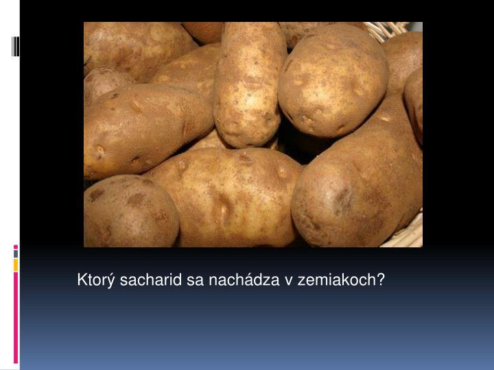 Ktorý sacharid sa nachádza v zemiakoch?
