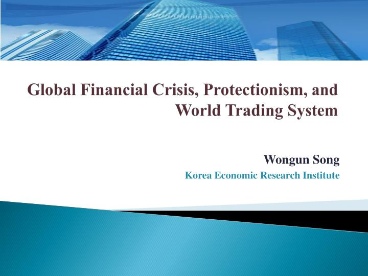 Global financial crisis protectionism and world trading system