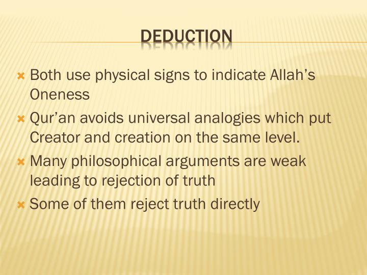 Both use physical signs to indicate Allah's Oneness