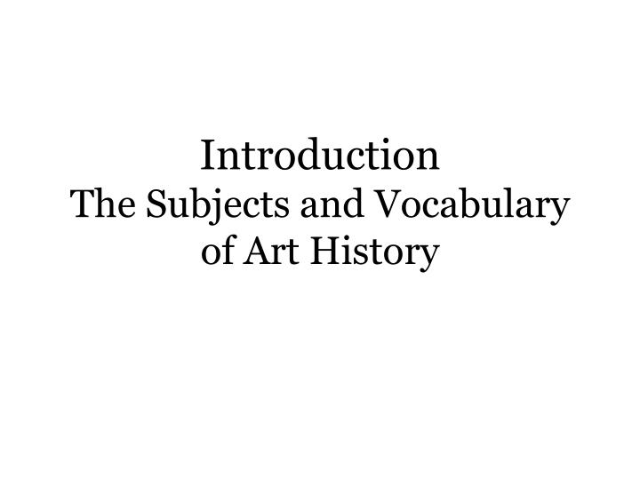 introduction the subjects and vocabulary of art history n.