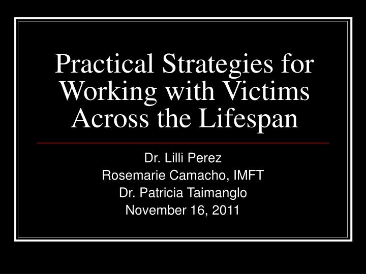 practical strategies for working with victims across the lifespan n.