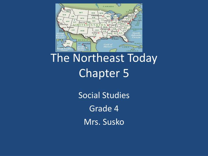 the northeast today chapter 5 n.