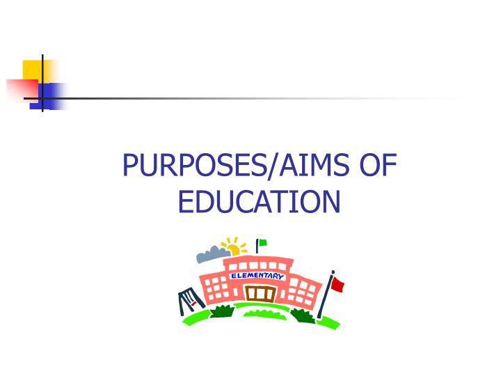 purposes aims of education n.