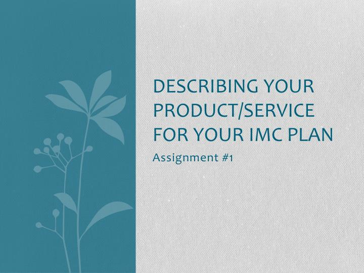 describing your product service for your imc plan n.