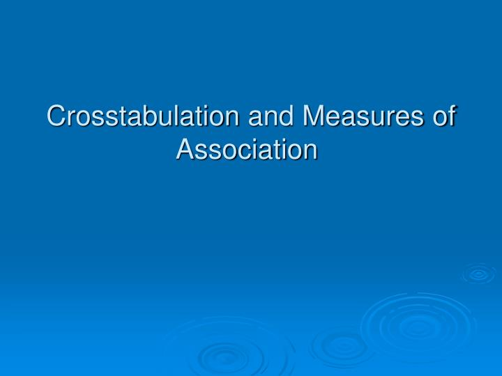 crosstabulation and measures of association n.