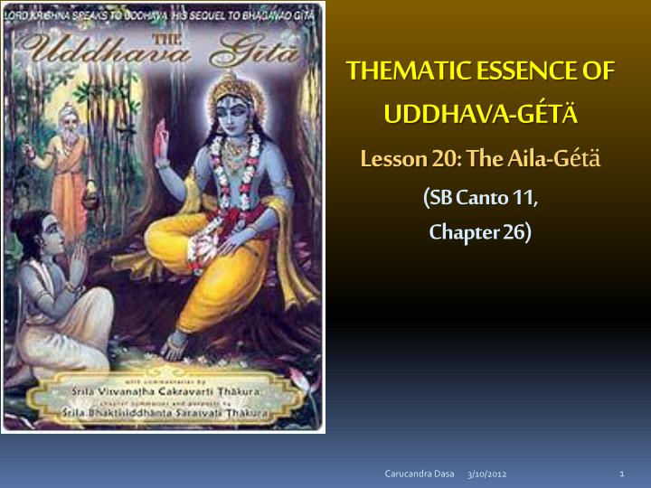 thematic essence of uddhava g t lesson 20 the aila g t sb canto 11 chapter 26