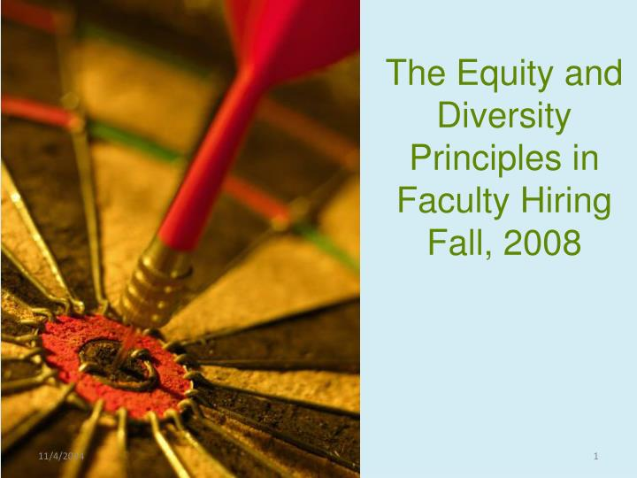 the equity and diversity principles in faculty hiring fall 2008 n.