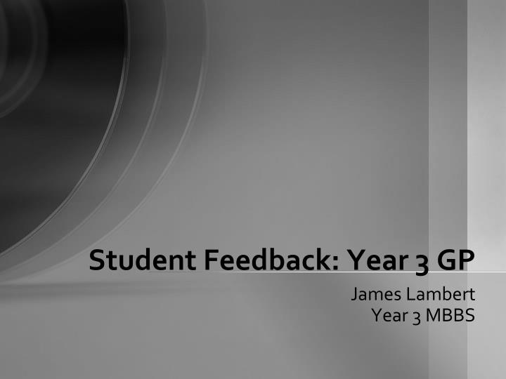 student feedback year 3 gp n.