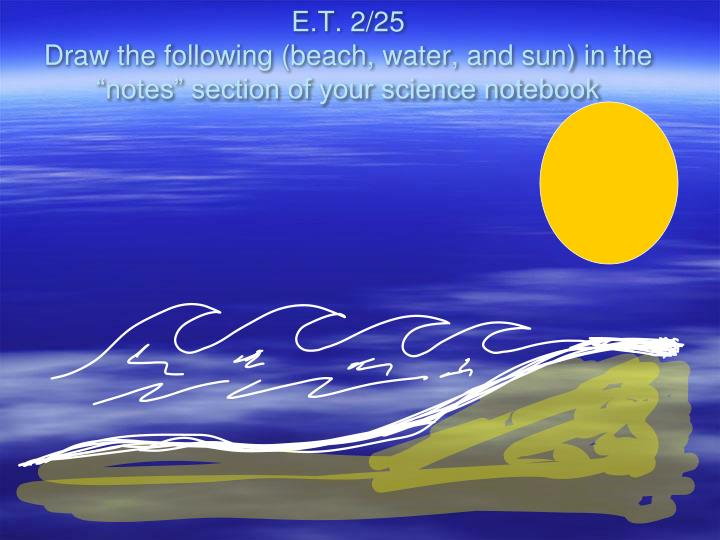 e t 2 25 draw the following beach water and sun in the notes section of your science notebook n.
