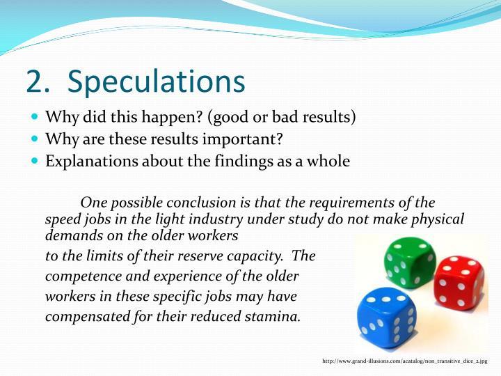 2.  Speculations