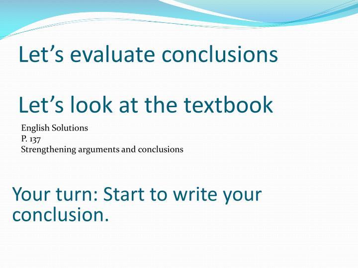 Let's evaluate conclusions
