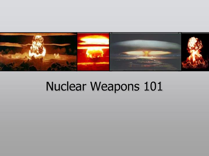 nuclear weapons 101 n.