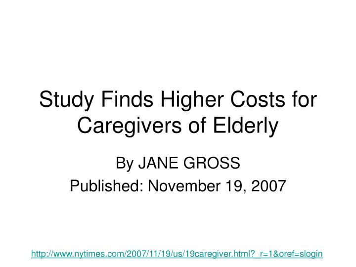 study finds higher costs for caregivers of elderly n.