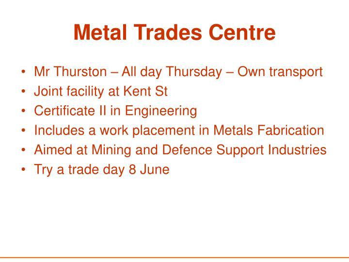 Metal Trades Centre
