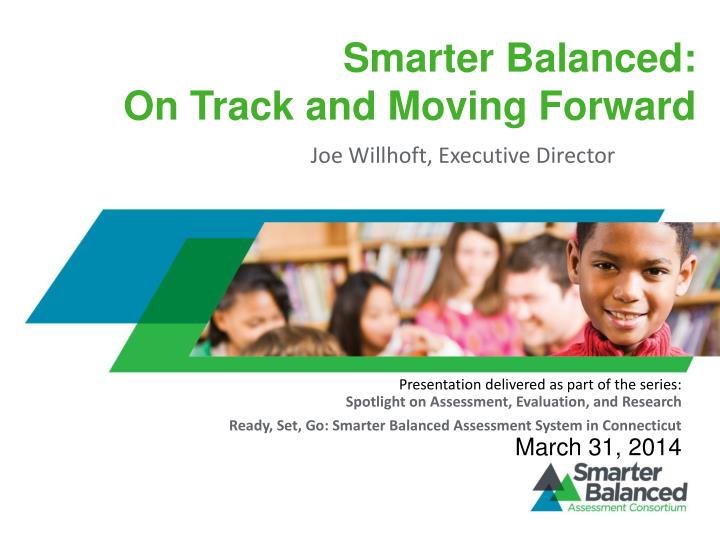 smarter balanced on track and moving forward n.