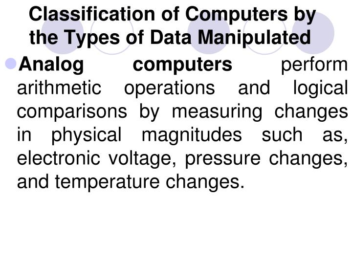 Classification of Computers by the Types of Data Manipulated
