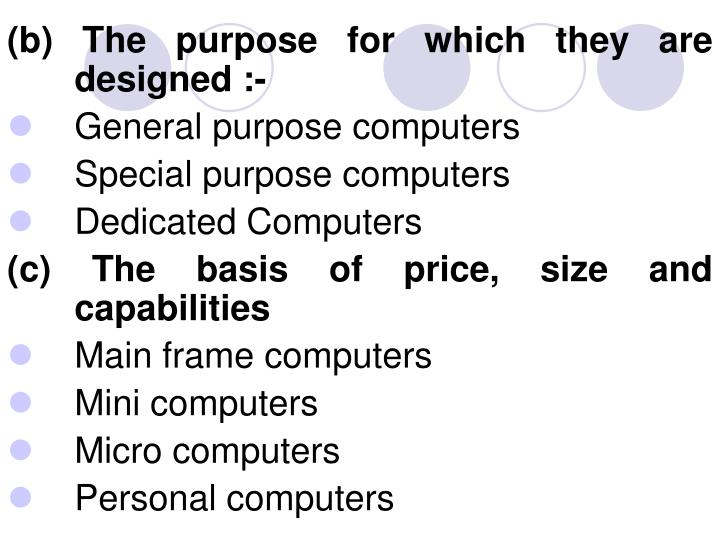 (b) The purpose for which they are designed :-