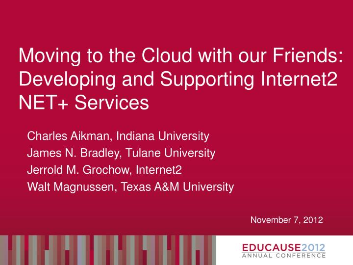 Moving to the cloud with our friends developing and supporting internet2 net services