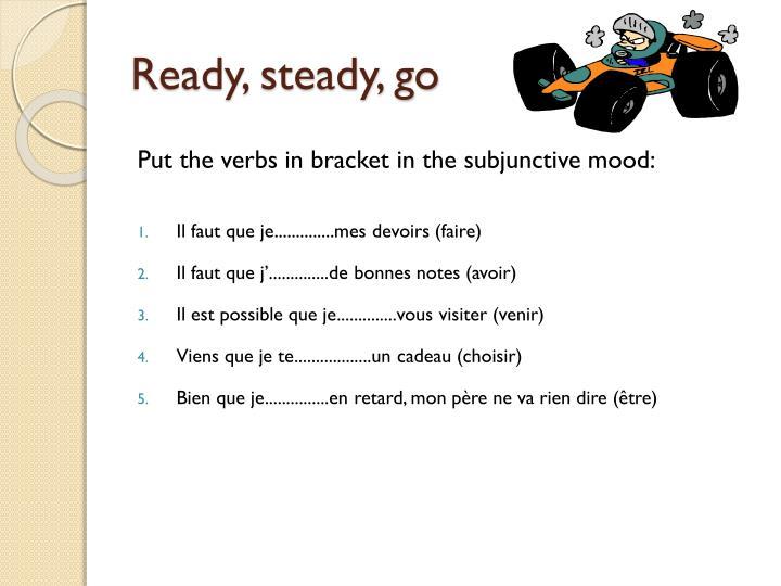 Ready, steady, go