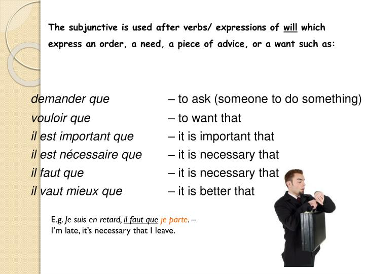 The subjunctive is used after verbs/ expressions of