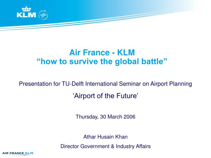 air france klm how to survive the global battle n.