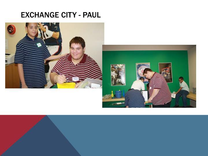 Exchange city - paul