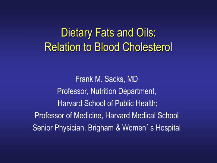 dietary fats and oils relation to blood cholesterol n.