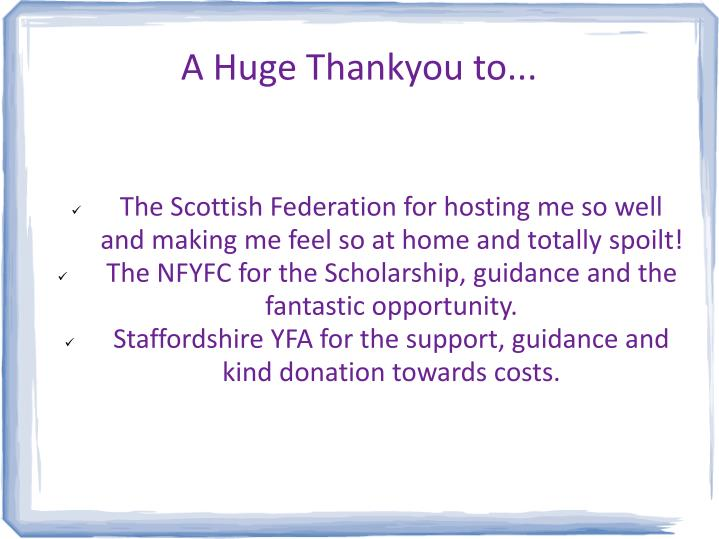 The Scottish Federation for hosting me so well and making me feel so at home and totally spoilt!