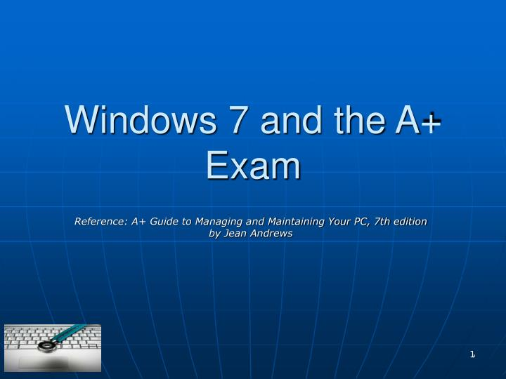 windows 7 and the a exam n.