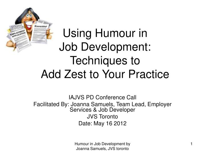 using humour in job development techniques to add zest to your practice n.