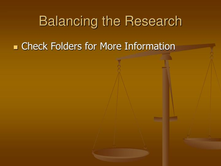 Balancing the Research