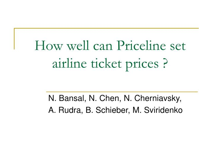 how well can priceline set airline ticket prices n.