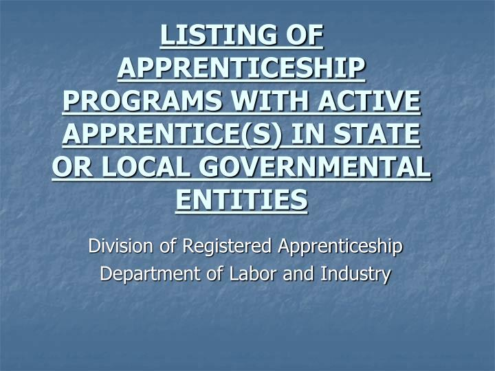 listing of apprenticeship programs with active apprentice s in state or local governmental entities n.