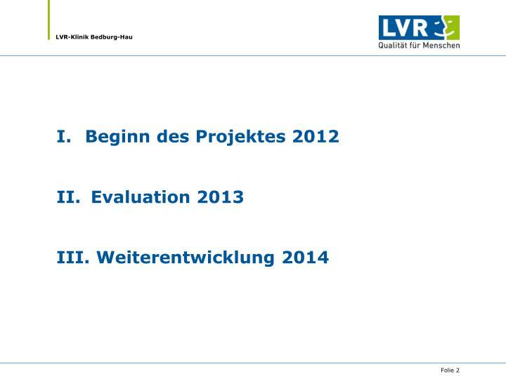 Beginn des Projektes 2012